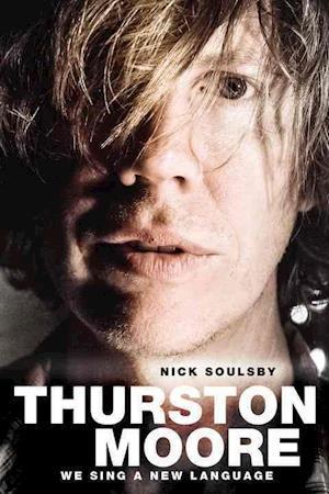 Bog, paperback Thurston Moore af Nick Soulsby