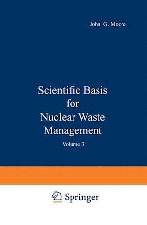 Scientific Basis for Nuclear Waste Management af John G. Moore