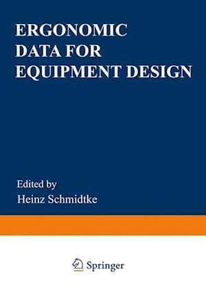Ergonomic Data for Equipment Design af Heinz Schmidtke