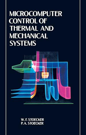 Microcomputer Control of Thermal and Mechanical Systems af William Stoecker