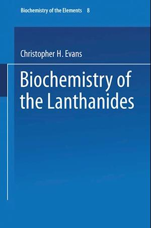 Biochemistry of the Lanthanides af Christopher H. Evans