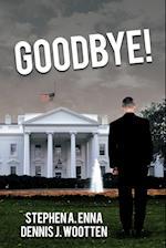 Goodbye! af Dennis J. Wootten, Stephen a. Enna