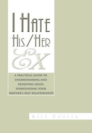 I Hate His/Her Ex af Alex Cooper