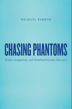 Chasing Phantoms af Michael Barkun, Michael Brarkun