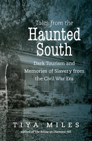 Tales from the Haunted South af Tiya Miles