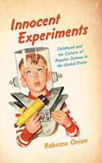 Innocent Experiments (Studies in United States Culture)