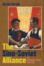 The Sino-Soviet Alliance (New Cold War History (Hardcover))