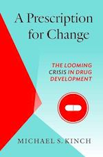 A Prescription for Change (The Luther H Hodges Jr and Luther H Hodges Sr Series on Business Entrepreneurship and Public Policy)