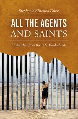 Bog, hardback All the Agents and Saints af Stephanie Elizondo Griest