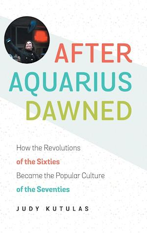 Bog, hardback After Aquarius Dawned af Judy Kutulas