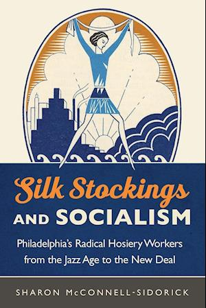 Bog, paperback Silk Stockings and Socialism af Sharon McConnell-Sidorick