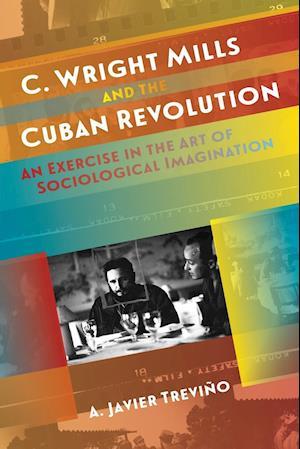 Bog, paperback C. Wright Mills and the Cuban Revolution af A. Javier Trevino