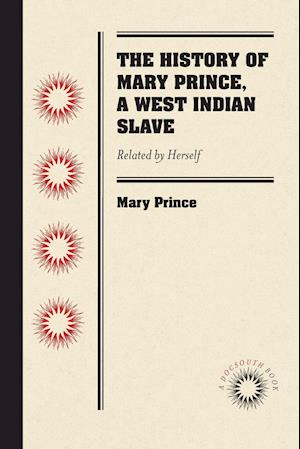 Bog, paperback The History of Mary Prince, a West Indian Slave af Mary Prince