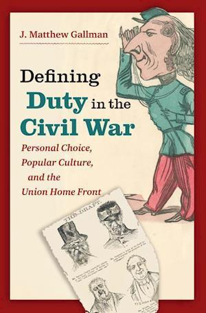 Bog, paperback Defining Duty in the Civil War af J. Matthew Gallman