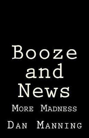 Booze and News af Dan Manning