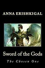 Sword of the Gods af Anna Erishkigal