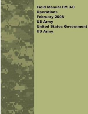 Field Manual FM 3-0 Operations February 2008 US Army af United States Government Us Army