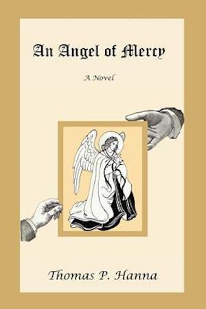 An Angel of Mercy af Thomas P. Hanna