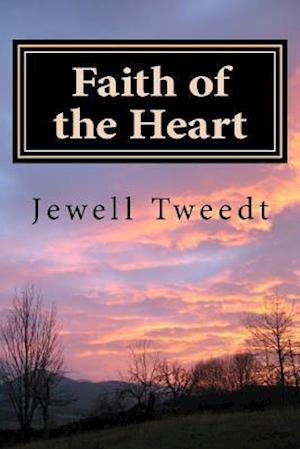 Bog, paperback Faith of the Heart- A Back to Omaha Adventure af MS Jewell C. Tweedt