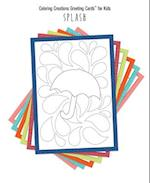 Coloring Creations Greeting Cards(tm) for Kids - Splash (Coloring Creations Greeting Cardstm)
