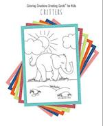Coloring Creations Greeting Cards(tm) for Kids - Critters (Coloring Creations Greeting Cardstm)