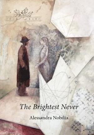 The Brightest Never af Alessandra Nobilia