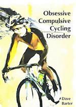 Obsessive Compulsive Cycling Disorder af Dave Barter