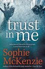 Trust in Me af Sophie Mckenzie