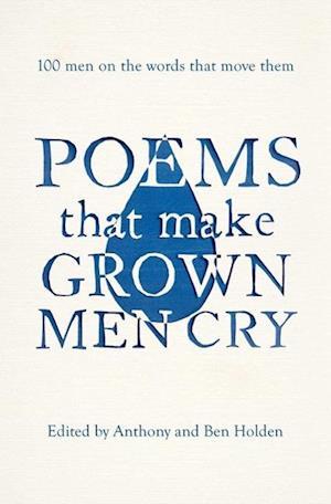 Poems That Make Grown Men Cry af Anthony Holden