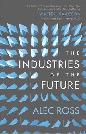 Bog, paperback The Industries of the Future af Alec Ross