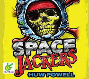 Spacejackers af Huw Powell