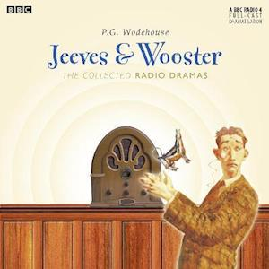 Jeeves & Wooster: The Collected Radio Dramas af P. G. Wodehouse