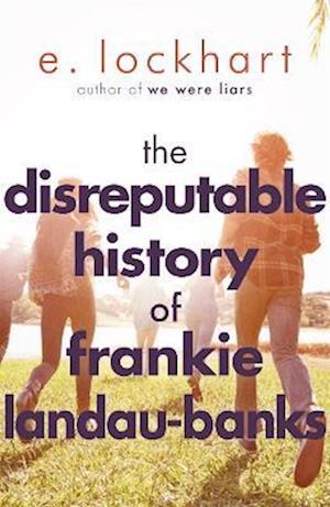 The Disreputable History of Frankie Landau-Banks af E. Lockhart