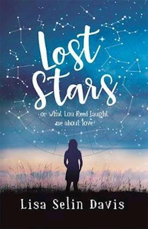 Lost Stars or What Lou Reed Taught Me About Love af Lisa Selin Davis