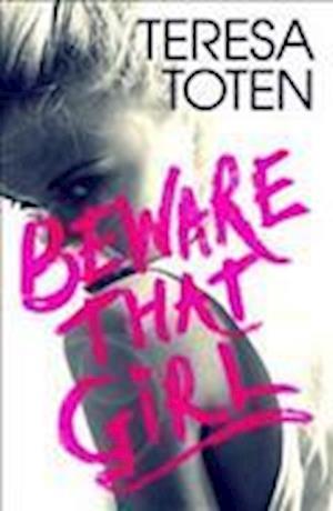 Bog, paperback Beware That Girl af Teresa Toten