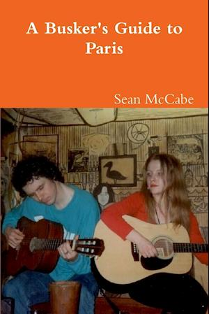 A Busker's Guide to Paris af Sean McCabe