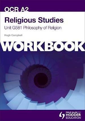 OCR A2 Religious Studies Unit G581 Workbook: Philosophy of Religion af Hugh Campbell