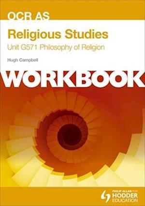 OCR AS Religious Studies Unit G571 Workbook: Philosophy of Religion af Hugh Campbell
