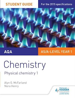 AQA Chemistry Student Guide 1: Physical chemistry 1 af Nora Henry