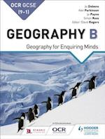 OCR GCSE (9 1) Geography B: Geography for Enquiring Minds (GCSE Geography for OCR B)