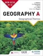 OCR A GCSE Geography: Geographical Themes (GCSE Geography for OCR A)