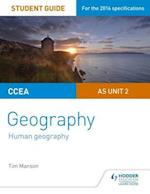CCEA A-level Geography Student Guide 2: AS Unit 2