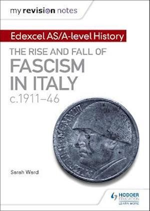 Bog, paperback My Revision Notes: Edexcel AS/A-Level History: The Rise and Fall of Fascism in Italy C1911-46 af Sarah Ward