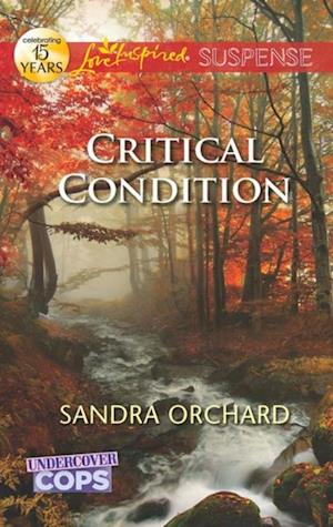 Critical Condition (Mills & Boon Love Inspired Suspense) (Undercover Cops, Book 3) af Sandra Orchard