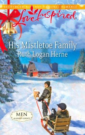 His Mistletoe Family (Mills & Boon Love Inspired) (Men of Allegany County, Book 6) af Ruth Logan Herne