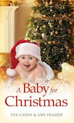 Baby For Christmas: The Christmas Baby / Comfort and Joy (Mills & Boon M&B) af Eve Gaddy