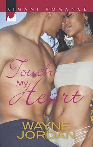 Touch My Heart (Mills & Boon Kimani) af Wayne Jordan