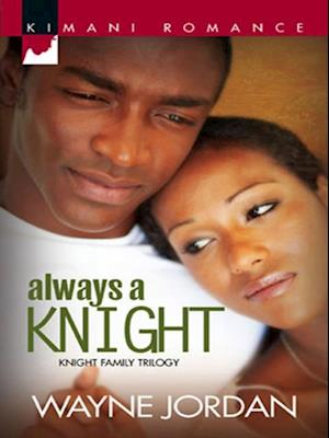 Always a Knight af Wayne Jordan
