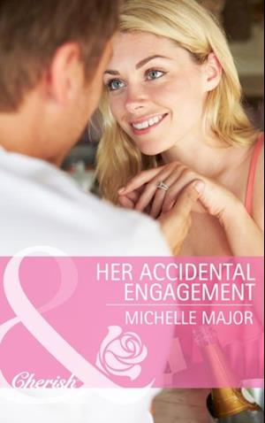 Her Accidental Engagement (Mills & Boon Cherish) af Michelle Major