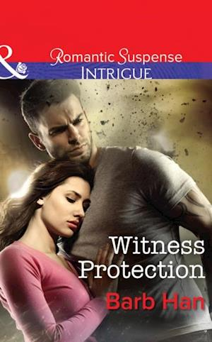 Witness Protection (Mills & Boon Intrigue) (The Campbells of Creek Bend, Book 1) af Barb Han